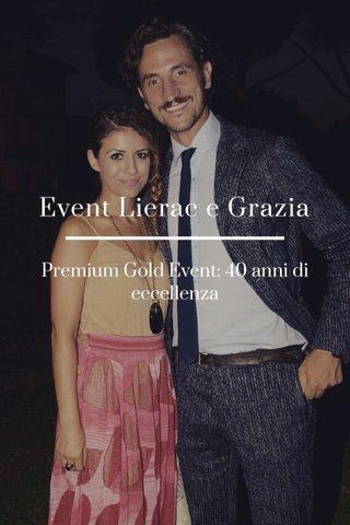 Event Lierac e Grazia Premium Gold Event: 40 anni di eccellenza