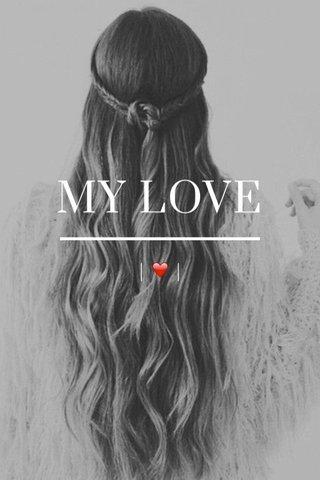 MY LOVE | ❤️ |