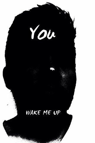 You WAKE ME UP