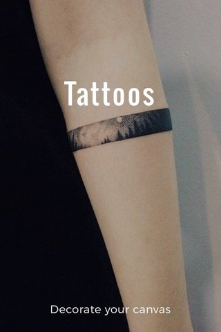 Tattoos Decorate your canvas