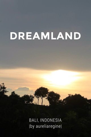 DREAMLAND BALI, INDONESIA |by aureliaregine|