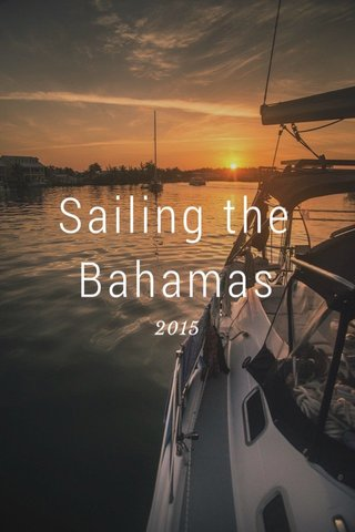 Sailing the Bahamas 2015