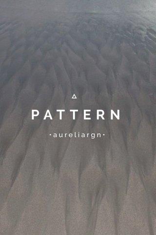 PATTERN •aureliargn•