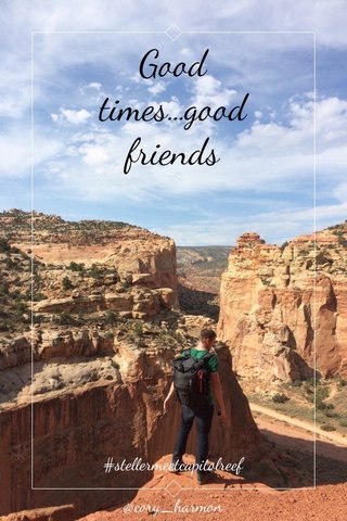 Good times...good friends #stellermeetcapitolreef @cory_harmon