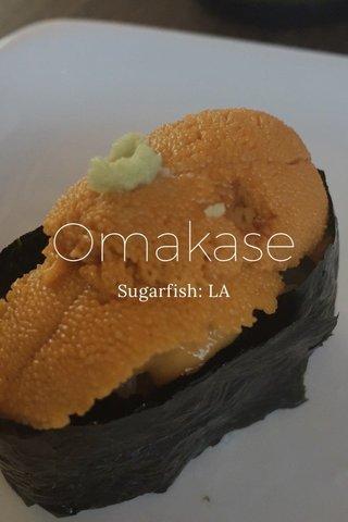 Omakase Sugarfish: LA