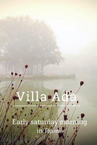 Villa Ada Early saturday morning in Rome