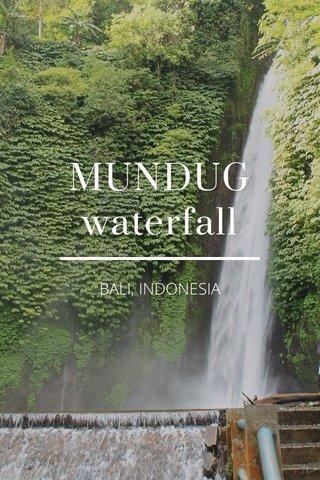 MUNDUG waterfall BALI, INDONESIA
