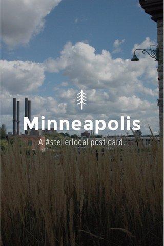 Minneapolis A #stellerlocal post card.