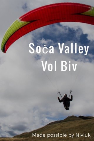 Soča Valley Vol Biv Made possible by Niviuk