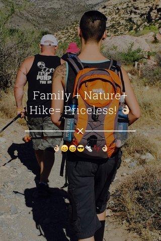 Family + Nature+ Hike= Priceless! 👌🏼 👌🏼😄😅😎👟👣👌🏼