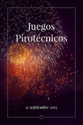 Juegos Pirotécnicos 15 septiembre 2015