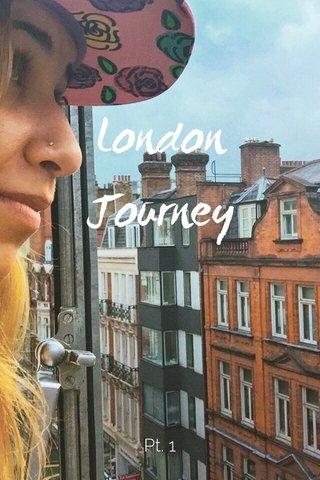 London Journey Pt. 1