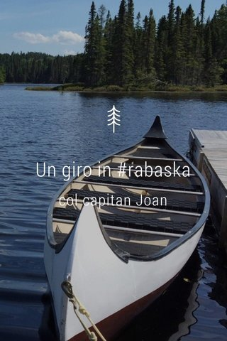 Un giro in #rabaska col capitan Joan