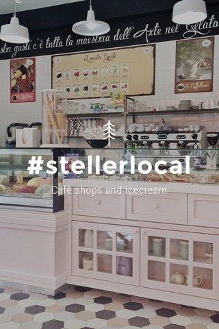 #stellerlocal Cafè shops and icecream
