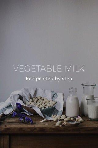 VEGETABLE MILK Recipe step by step