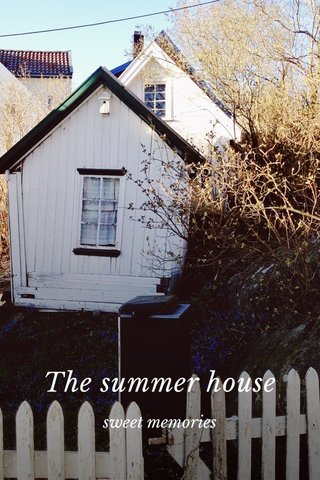 The summer house sweet memories