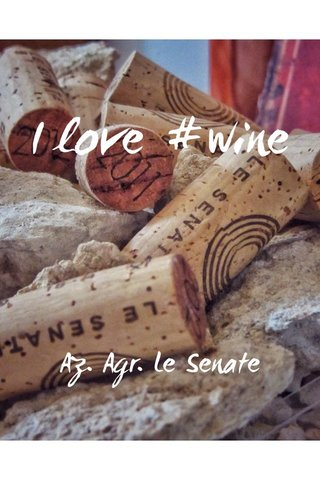 I love #wine Az. Agr. Le Senate