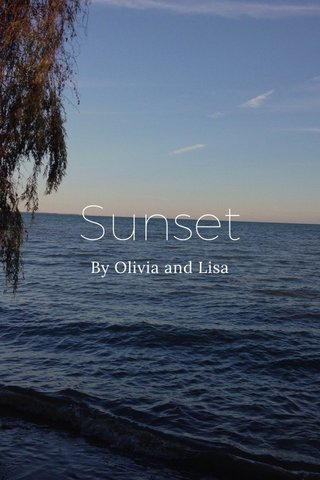 Sunset By Olivia and Lisa