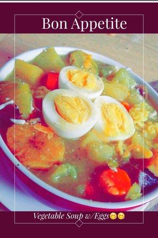 Bon Appetite Vegetable Soup w/Eggs😋😋