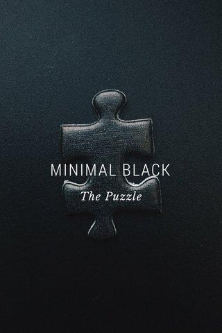 MINIMAL BLACK The Puzzle