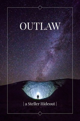OUTLAW | a Steller Hideout |