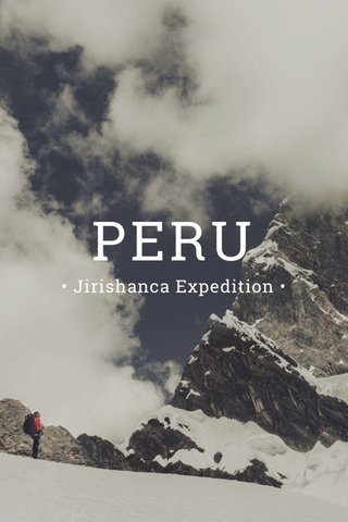 PERU • Jirishanca Expedition •