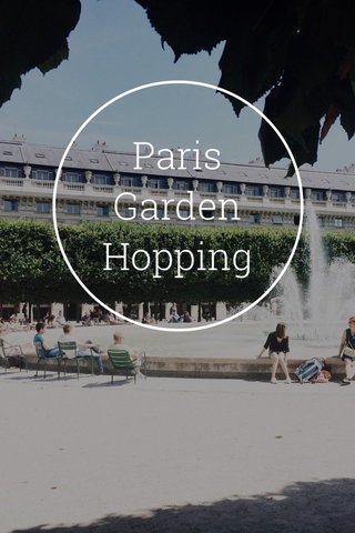 Paris Garden Hopping