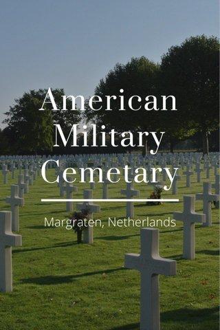 American Military Cemetary Margraten, Netherlands
