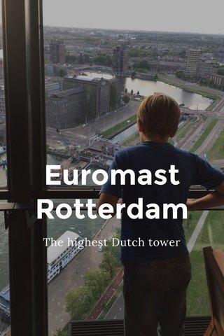 Euromast Rotterdam The highest Dutch tower