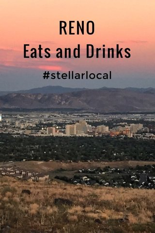 RENO Eats and Drinks #stellarlocal