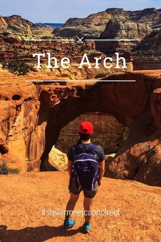 The Arch #stellermeetcapitolreef