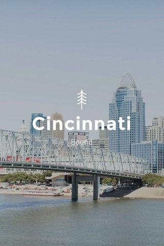 Cincinnati Bound