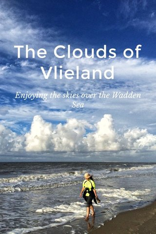 The Clouds of Vlieland Enjoying the skies over the Wadden Sea