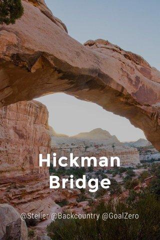 Hickman Bridge @Steller @Backcountry @GoalZero