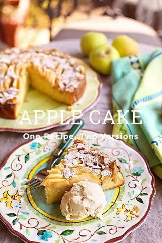 APPLE CAKE One Recipe, Two Versions