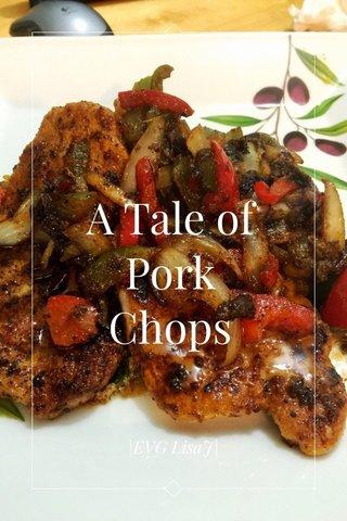 A Tale of Pork Chops |EVG LisaJ|