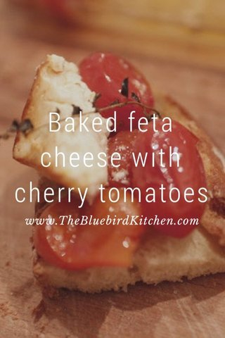 Baked feta cheese with cherry tomatoes www.TheBluebirdKitchen.com