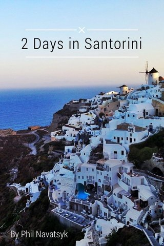 2 Days in Santorini By Phil Navatsyk