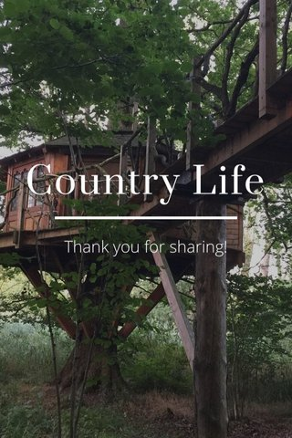 Country Life Thank you for sharing!