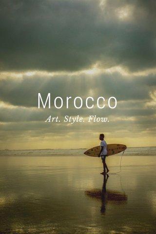 Morocco Art. Style. Flow.