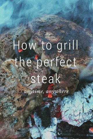 How to grill the perfect steak anytime, anywhere