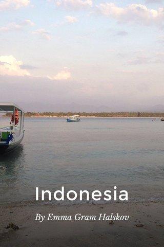 Indonesia By Emma Gram Halskov