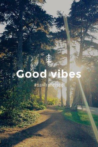 Good vibes #sanfrancisco