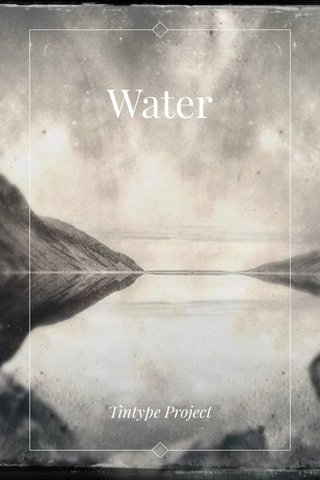 Water Tintype Project