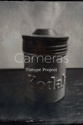 Cameras Tintype Project