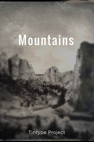 Mountains Tintype Project