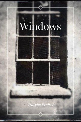 Windows Tintype Project