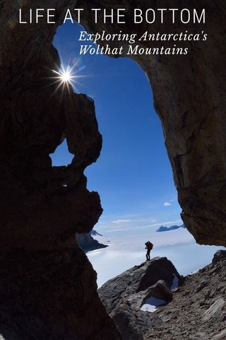 LIFE AT THE BOTTOM Exploring Antarctica's Wolthat Mountains