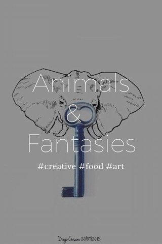 Animals & Fantasies #creative #food #art