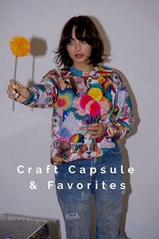 Craft Capsule & Favorites